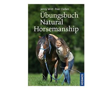 Buchtipp: Jenny Wild / Peer Claßen - Übungsbuch Natural Horsemanship